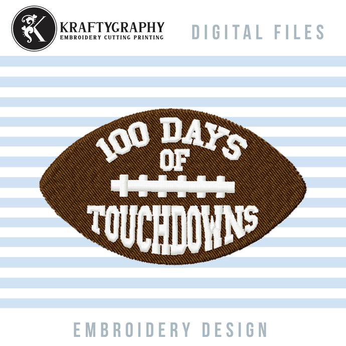 100 Days of School Football Embroidery Designs, 100 Days of School Embroidery Patterns, Football Embroidery Sayings, Football Applique Pes Files, 100 Days of Touchdowns Hus Files-Kraftygraphy
