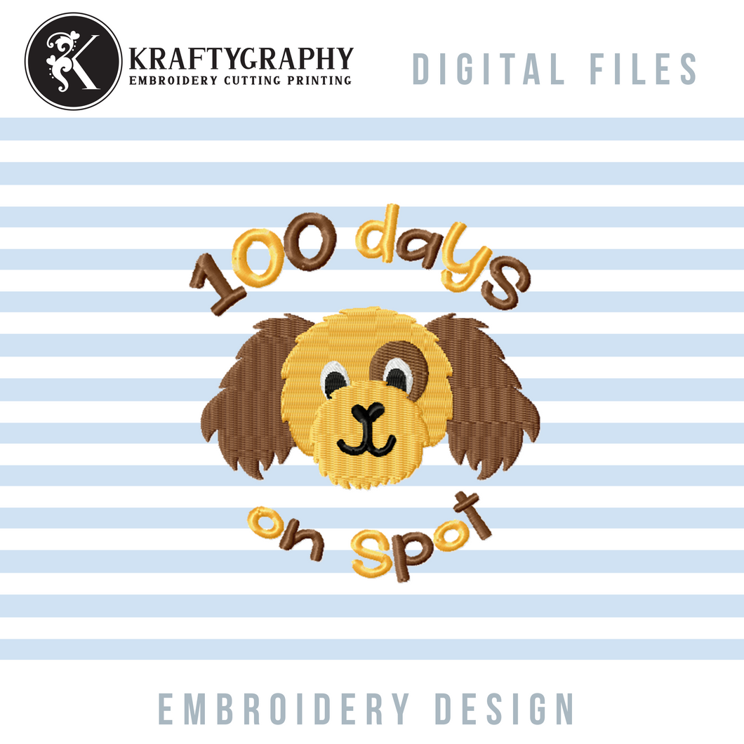 100 Days on Spot Embroidery Patterns, 100 Days of School Embroidery Sayings, Spotted Dog Face Embroidery Designs, Cute Dog Head Pes Files, Students Shirts Jef Files, 4 X 4 Machine Embroidery Files, Kindergarten Pes, First Grade Hus-Kraftygraphy