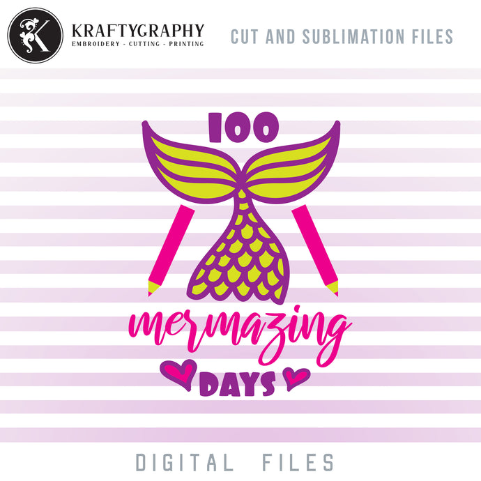 100 Mermaizing Days Dxf Files, 100 Days of School SVG Files, Mermaid Tail PNG Files for Sublimation, School Girl Mermaid SVG, School Sayings Clipart, School Quotes, School Girl T-Shirt SVG Cut Files-Kraftygraphy
