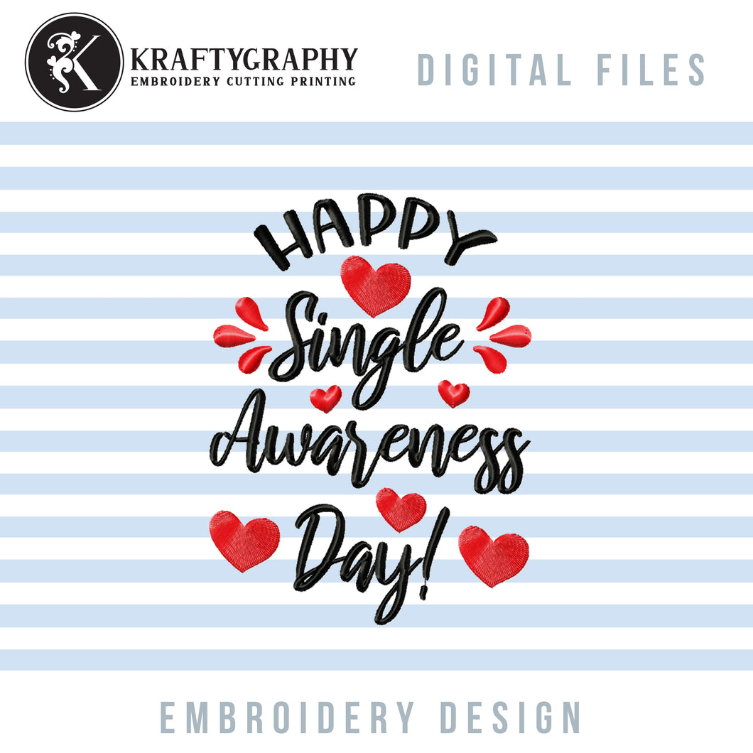 Happy Single Awareness Day Embroidery Designs, Anti Valentine Embroidery Patterns, Sarcastic Valentine's Day Embroidery Sayings, Funny Valentine Embroidery Pes Files, vp3, Hus, Jef Machine Embroidery-Kraftygraphy