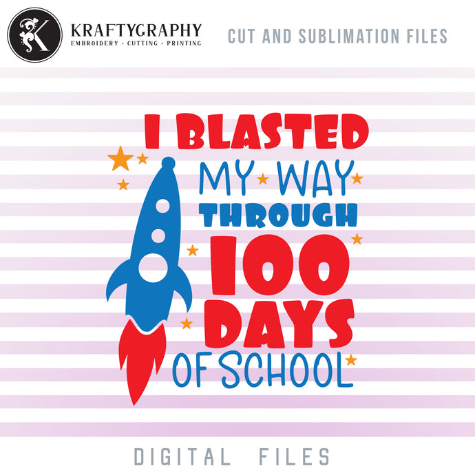 100 Days of School Rocket SVG Files, Space Rocket School Clipart, School Sayings PNG Files for Sublimation, School Boy T-Shirt Vector Cut Files, Kindergarten Learning Rocket SVG Cutting Files, 100th Day of School SVG-Kraftygraphy