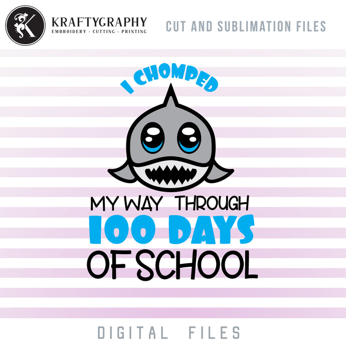 I Chomped My Way Through 100 Days of School SVG, Shark Face Clipart, School Shark PNG for Sublimation, 100th Day of School Sayings SVG Cut Files, Cute Shark Dxf Files for Laser Cut, Cartoon Shark Vector File-Kraftygraphy