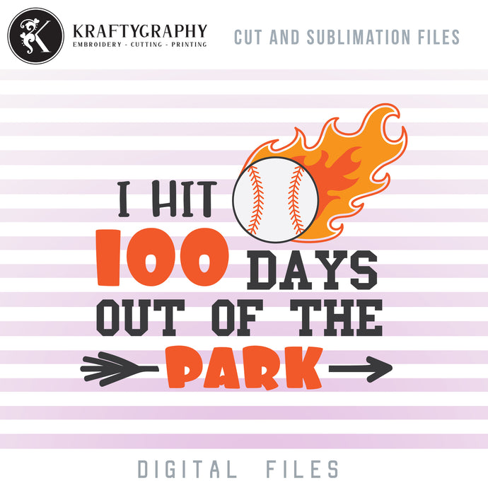 I Hit 100 Days Out of the Park SVG, 100 Days of School Baseball Clipart, School SVG, 100th Day of School PNG for Sublimation, Baseball Dxf Laser Cut Files, School Sayings and Quotes,-Kraftygraphy