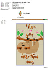 Load image into Gallery viewer, Funny Valentine's Day Embroidery Designs, Cute Sloth Embroidery Patterns, I Love You More Than Naps Pes Files, Funny Valentine Hus Files, Valentine Shirts Embroidery, Pillow Covers Embroidery-Kraftygraphy