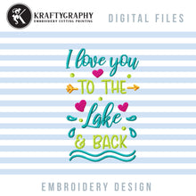 Load image into Gallery viewer, Lake Love Machine Embroidery Designs, Lake Shirt Embroidery Patterns, Lake Embroidery Sayings, Camping Embroidery Files, Campsite Pes Files, Pillowcase Embroidery, Love You to the Lake and Back-Kraftygraphy