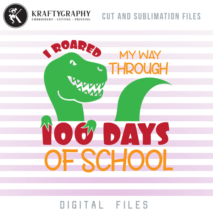 100 Days of School SVG With Dinosaur, 100th Day of School Dinosaur Clipart, T-Rex Face PNG for Sublimation, Cute Dino Dxf Laser Cut and Engrave Files, Vector School Files, School Sayings SVG Cutting Files-Kraftygraphy