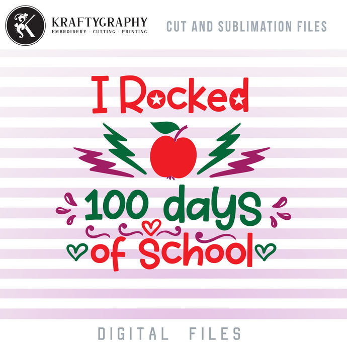 School Sayings SVG Files, 100 Days of School Rocked Clipart, School SVG, 100th Day of School PNG for Sublimation, I Rocked My Way Dxf Laser Cut and Engrave Files-Kraftygraphy