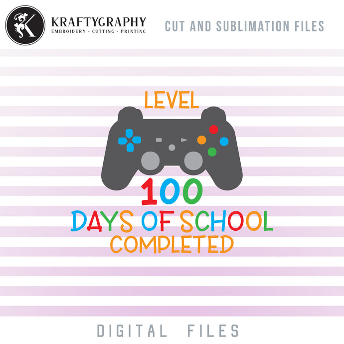 Level 100 Days of School SVG, 100 Days of School Video Games Clipart, School SVG, Video Game Console PNG for Sublimation, School Sayings SVG Cut Files, Funny School Shirt SVG-Kraftygraphy