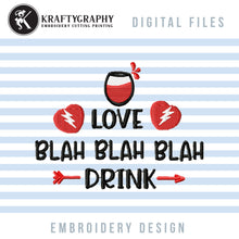 Load image into Gallery viewer, Valentine Drinking Embroidery Designs, Funny Valentine Embroidery Sayings, Adult Humor Embroidery Patterns, Valentine Party Embroidery Files, Kitchen Towels Machine Embroidery, Coasters Embroidery, Koozies Embroidery-Kraftygraphy