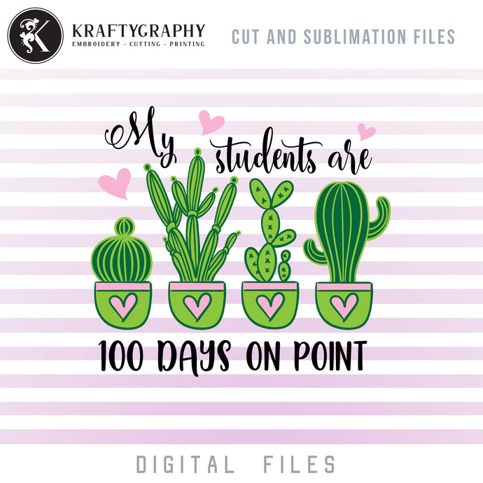 100 Days of School SVG for Teachers, 100th Day of School Teacher Clipart, Teacher Shirt PNG Sublimation Files, Cactus in Pot Dxf Files for Laser-Kraftygraphy