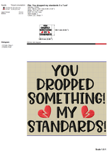 Load image into Gallery viewer, Sarcastic Valentine Machine Embroidery Designs, Anti Valentine Embroidery Patterns, Single Awareness Day Embroidery Sayings, Funny Valentine Embroidery for Shirts, Adult Humor Pes Files, You Dropped My Standards-Kraftygraphy