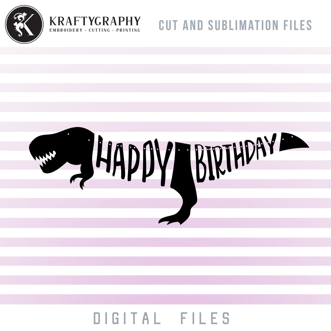 Happy Birthday Dinosaur Banner SVG Cut Digital Files, Dinosaur Birthday PDF Files, T-Rex Dxf Laser Cut Files, Birthday Party Banner SVG, Dinosaur Party SVG, Bunting Banner Clipart, Party Shirt PNG Sublimation, Paper Cut Banner-Kraftygraphy