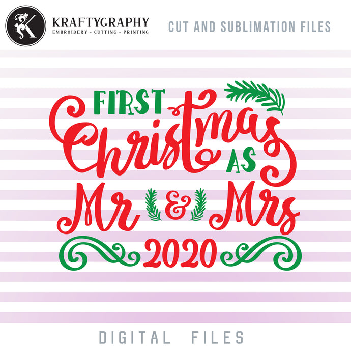 First Christmas Married 2020 SVG Files, 1st Christmas Ornament SVG, Our First Christmas as MR and Mrs Clipart, Christmas Together PNG, Christmas Wedding SVG Designs, Christmas Tree Ornaments SVG, Christmas Gift Ideas, Christmas svg-Kraftygraphy