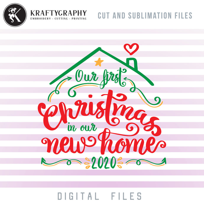 First Christmas in New Home SVG, New House Clipart, 1st Christmas 2020 PNG, Christmas Ornament SVG Designs, Home Decorations Dxf Files, Shirts SVG, Pajamas SVG, Christmas svg-Kraftygraphy