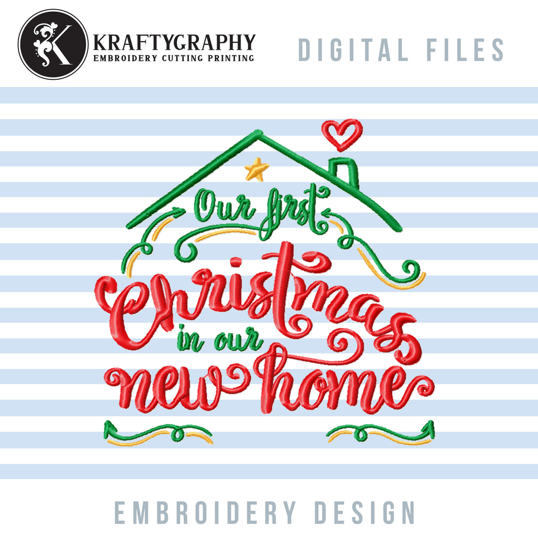 1st Christmas in Our New Home Embroidery Designs, First Christmas in Our New House Embroidery Patterns, Roof Embroidery, Christmas Decorations Embroidery, Christmas Table Ornaments Embroidery, Kitchen Towels Embroidery, Christmas embroidery pes files-Kraftygraphy