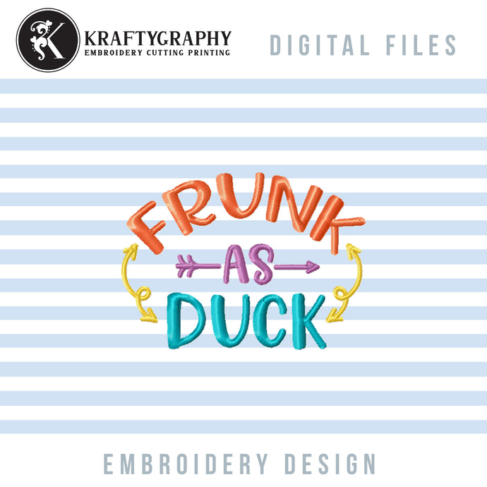 Frunk as Duck Embroidery Designs, Funny Drinking Embroidery Patterns, Alcohol Pes Files, Drinking Shirt Hus Files, Drinking Coasters Jef, Drinking Koozies vp3-Kraftygraphy