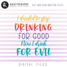 Load image into Gallery viewer, Drinking for Evil SVG, Funny Drinking Quotes Clipart, Drinking Sayings PNG for Shirts, Alcohol Dxf Files, Wine Glass Word Art SVG Cut Files, Can Coolers SVG, Beer SVG, Drink SVG, Drunk SVG-Kraftygraphy