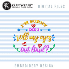 Load image into Gallery viewer, Roll My Eyes Machine Embroidery Designs, Sarcastic Word Art Embroidery Patterns, Funny Embroidery Files, Rude Pes Files, Adult Humor Jef-Kraftygraphy