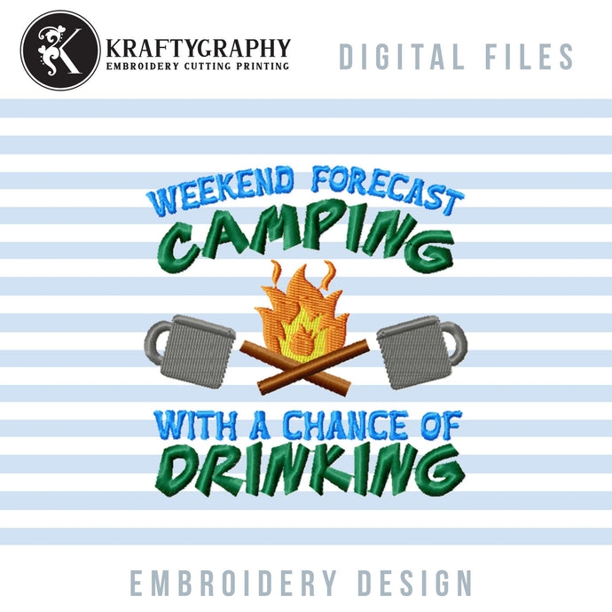Camping Drinking Machine Embroidery Designs, Weekend Forecast Embroidery Patterns, Beer Can Coolers Pes Files, Lake Camping Shirt Hus Files-Kraftygraphy