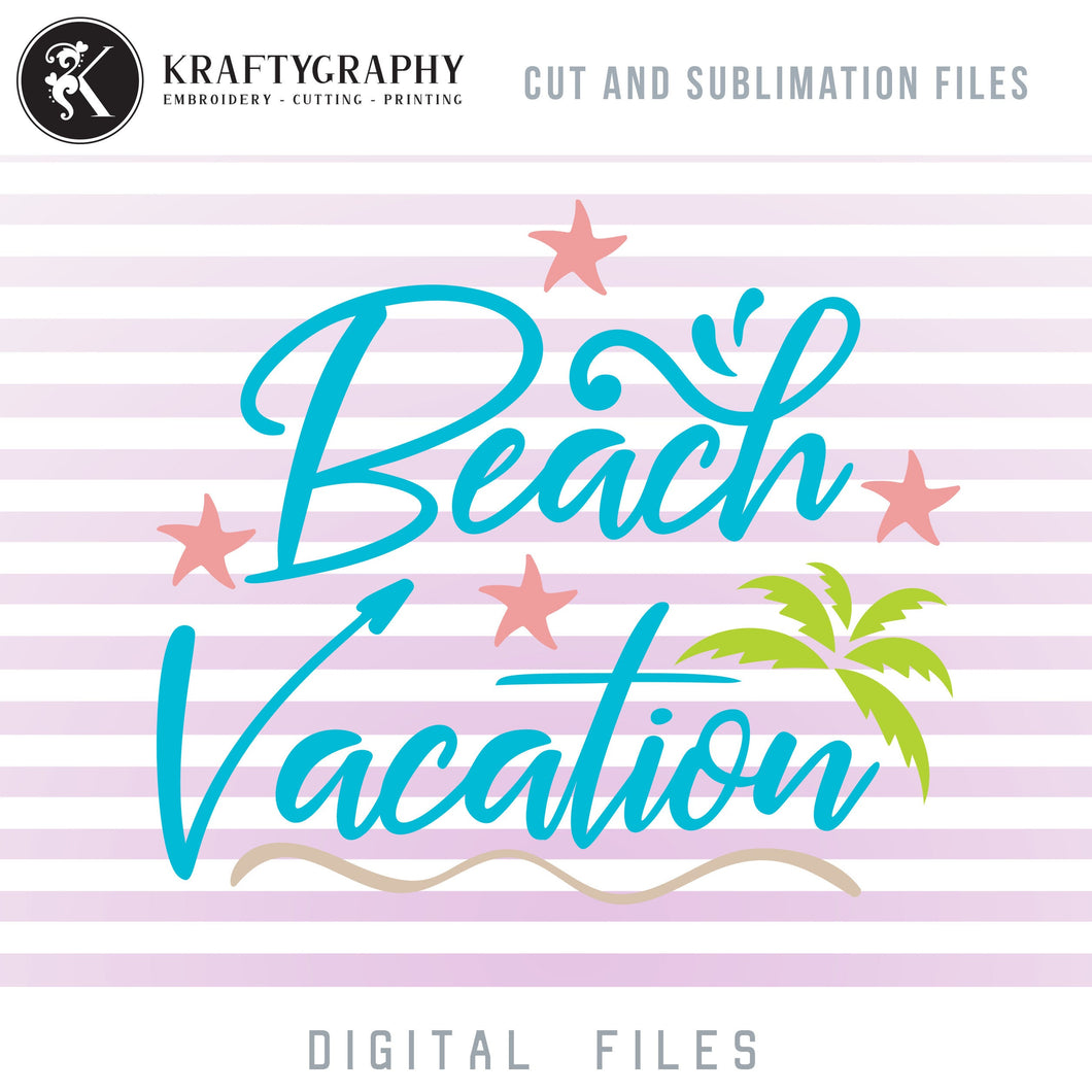 Summer Vacation SVG, Beach Sayings PNG for Print, Palm Tree Clipart, Seashell Dxf Laser Files, Nautical SVG for Tumblers, Ocean Quotes Shirt SVG-Kraftygraphy