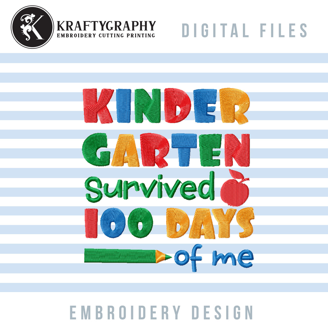 Kindergarten Survived 100 Days of Me Machine Embroidery Designs, Funny 100th Day of School Embroidery Sayings for Students, Cute Kindergarten Shirt Embroidery Patterns, Apple and Pencil School Hus Files-Kraftygraphy