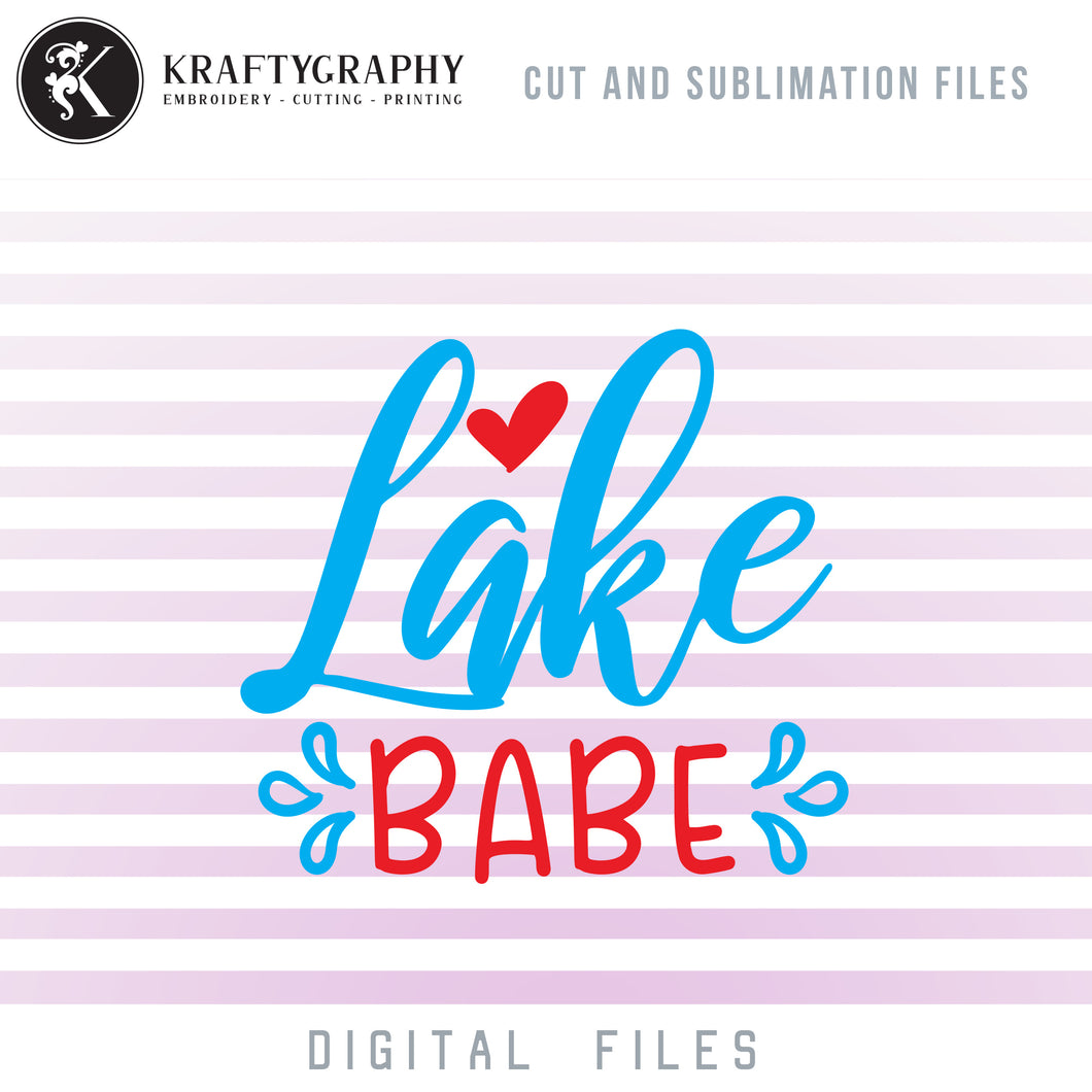Lake Babe SVG, Lake Clipart, Lake PNG, Lake Sublimation Design, Camping SVG, Summer SVG Images, Beach Vacation SVG, Swimming SVG,-Kraftygraphy