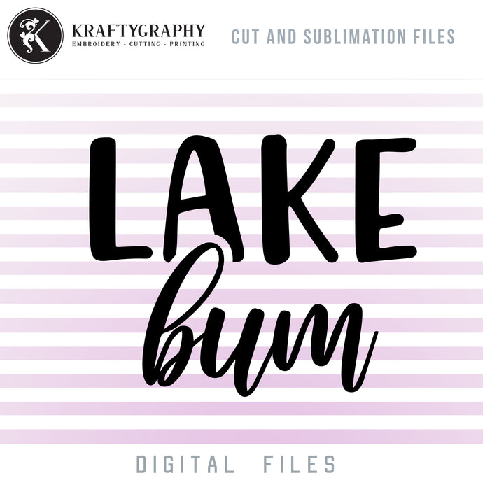 Lake Bum SVG, Mountain Lake SVG, Lake Clipart PNG, Lake PNG Quotes, Lake Vector Image, Lake House Sign Sayings, Camping Signs SVG,-Kraftygraphy