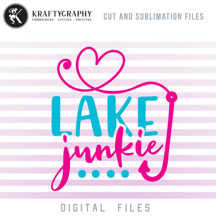 Lake Junkie SVG, Lake Water Clipart, Lake PNG Image, Fishing Hook SVG, Camping SVG Designs, Summer Shirt SVG, Beach SVG Sayings, Swimming SVG Files,-Kraftygraphy