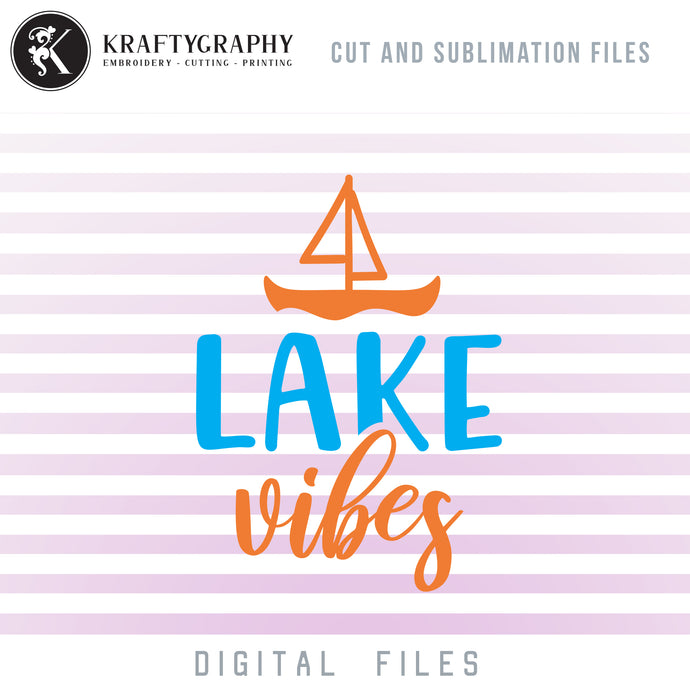 Lake Vibes SVG, Lake Girl SVG, Mountain Lake Clipart, Lake PNG Quotes, Lake Sublimation Design, Lake House Vector, Fishing Tumbler SVG, Camping Quotes SVG, Summer Quotes SVG, Beach Vacation SVG, Swimming Shirt SVG,-Kraftygraphy