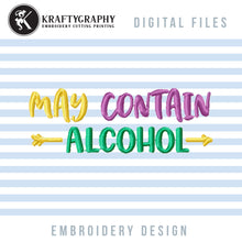 Load image into Gallery viewer, Alcohol Machine Embroidery Designs, Funny Drinking Embroidery Patterns, Mug Sleeve Embroidery Files, Coasters Pes Files, Drinking Embroidery Sayings, May Contain Alcohol Jef-Kraftygraphy