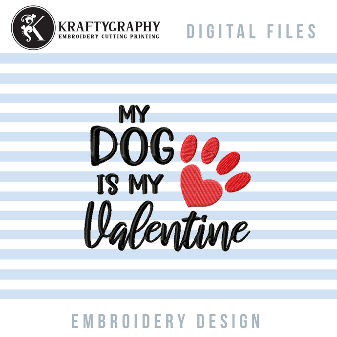 My Dog Is My Valentine Embroidery Designs, Dog Paw Embroidery Patterns, Heart Shaped Paw Machine Embroidery Applique 5 X 7, Valentine Embroidery Hus Files, Funny Dog Embroidery Sayings, Valentine Shirts Embroidery, Valentine Towel Jef Files-Kraftygraphy