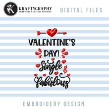 Load image into Gallery viewer, Anti Valentine Machine Embroidery Patterns, Single and Fabulous Embroidery Designs, Adult Humor Embroidery Sayings, Valentine's Day Pes Files, Pillow Covers Hus Files, Kitchen Towels Jef Files, Valentine Shirt Dst-Kraftygraphy
