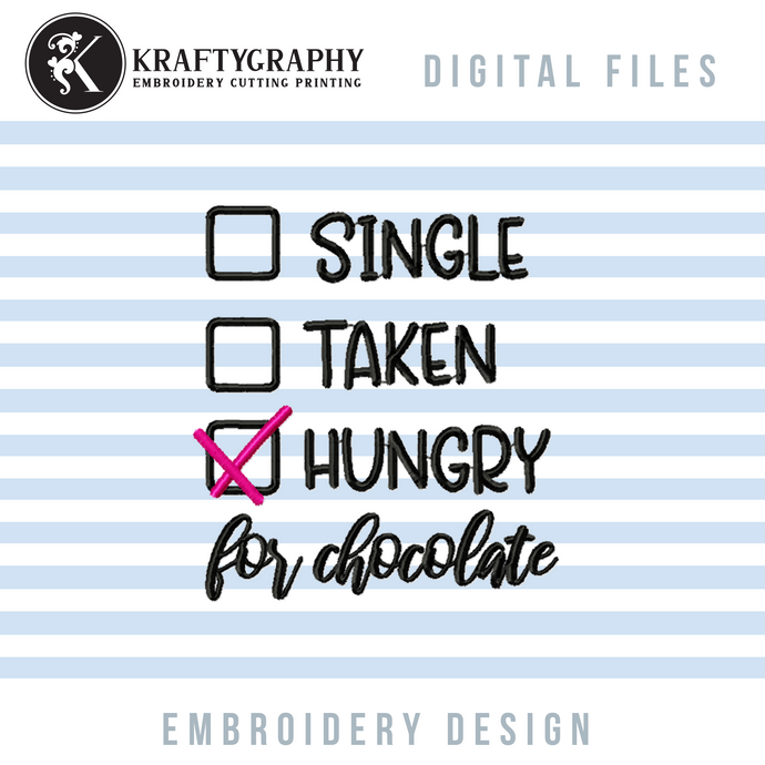 Funny Valentine Machine Embroidery Designs, Single Taken Hungry for Chocolate, Anti Valentine Embroidery Ideas, Valentine Shirt Embroidery Patterns, Girl Valentine's Day Embroidery Ideas, Single Awarness Day Pes Files,-Kraftygraphy