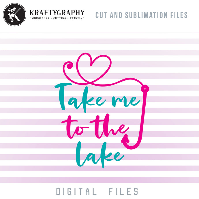 Lake Girl SVG, Lake Fish Clipart, Take Me to Lake PNG Download, Fishing Girl SVG, Camping SVG Designs, Summer Sayings SVG, Lake Dxf Files-Kraftygraphy