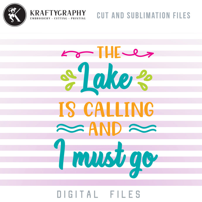 The Lake Is Calling and I Must Go SVG, Mountain Lake SVG, Lake Clipart PNG, Lake PNG Quotes, Lake Vector Image, Lake Signs Sayings, Fishing Tumbler SVG, Camping Sayings SVG, Summer Shirt SVG,-Kraftygraphy