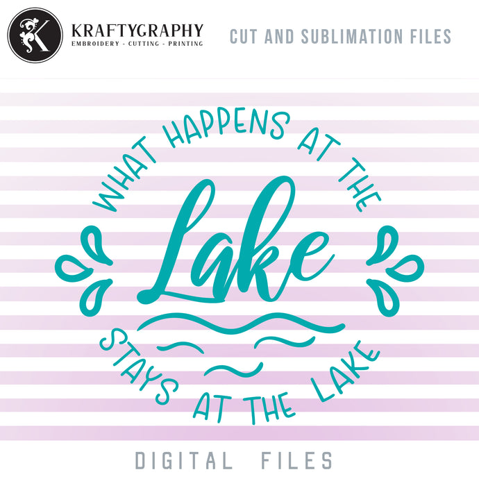 What Happens at the Lake Stays at the Lake SVG, Lake Signs Sayings, Lake Clipart Black and White, Lake PNG Quotes, Camping Cup SVG, Mountain Family Vacation SVG, Summer Camp SVG, Lake Dxf-Kraftygraphy