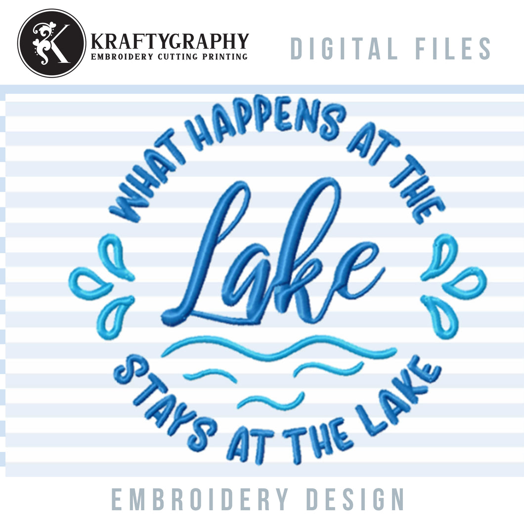 What Happens at the Lake Stays at the Lake Machine Embroidery Designs, Camping Embroidery File, Embroidered Fishing Shirts, Summer Hat Embroidery Designs, Beach Towel Embroidery, Lake Pes, Lake Koozies Embroidery,-Kraftygraphy