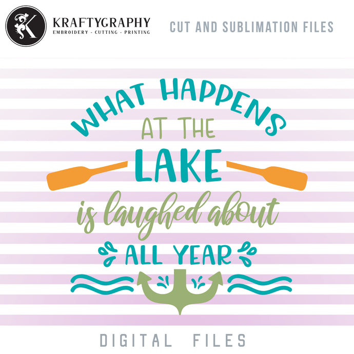 What Happens at the Lake Is Laughed About All Year SVG, Lake House Clipart, Lake House Sign Sayings, Lake PNG Quotes, Lake Sublimation Design, Fishing Tumbler SVG, Mountain Camping SVG, Lake Sunset SVG, Summer Quotes SVG, Beach Towel SVG, Lake Dxf-Kraftygraphy