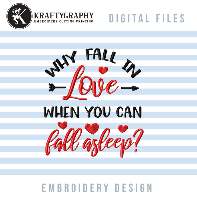 Funny Love Embroidery Designs, Anti Valentine Embroidery Patterns, Valentine Pillow Machine Embroidery Ideas, Valentine Pajamas Embroidery Sayings Word Art, Valentine Shirt Embroidery-Kraftygraphy