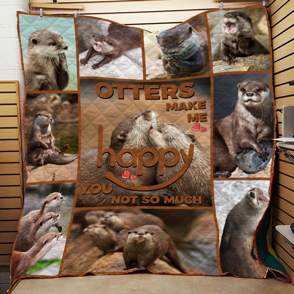 otters make me happy you not so much funny otter quilt