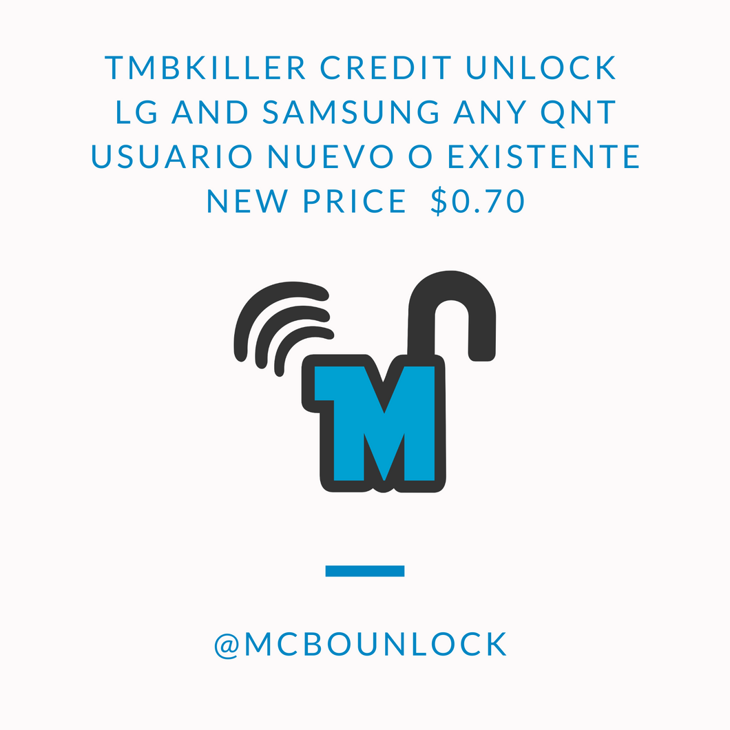 TMBKiller Credit Unlock  LG and Samsung 14 creditos.