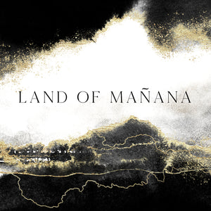 Load image into Gallery viewer, Land of Mañana