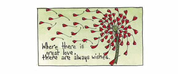 Where There Is Great Love, There Are Always Wishes.