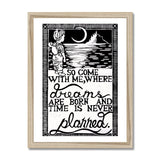 So Come With Me Where Dreams Are Born And Time Is Never Planned Framed Print