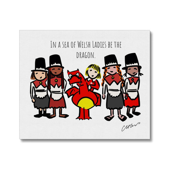 In A Sea Of Welsh Ladies Be The Dragon Canvas