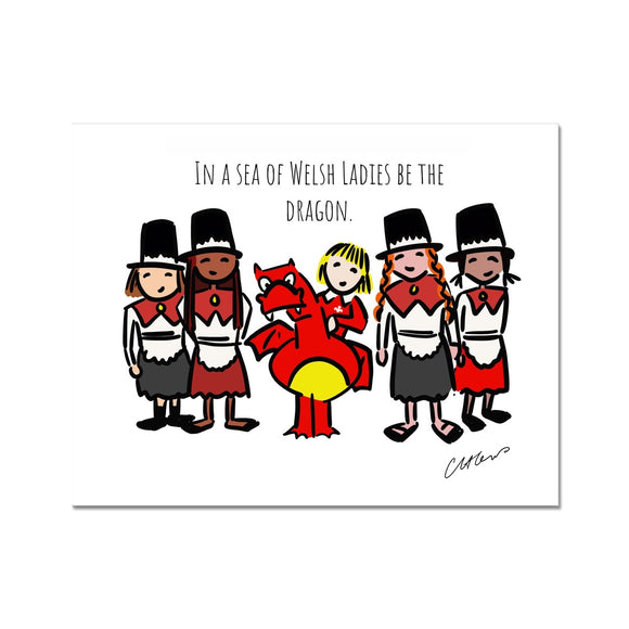 In A Sea Of Welsh Ladies Be The Dragon Fine Art Print