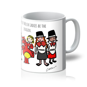 In A Sea Of Welsh Ladies Be The Dragon Mug