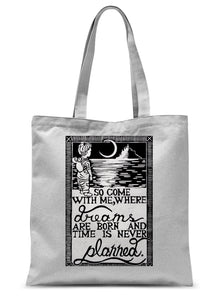 So Come With Me Where Dreams Are Made And Time Is Never Planned Sublimation Tote Bag
