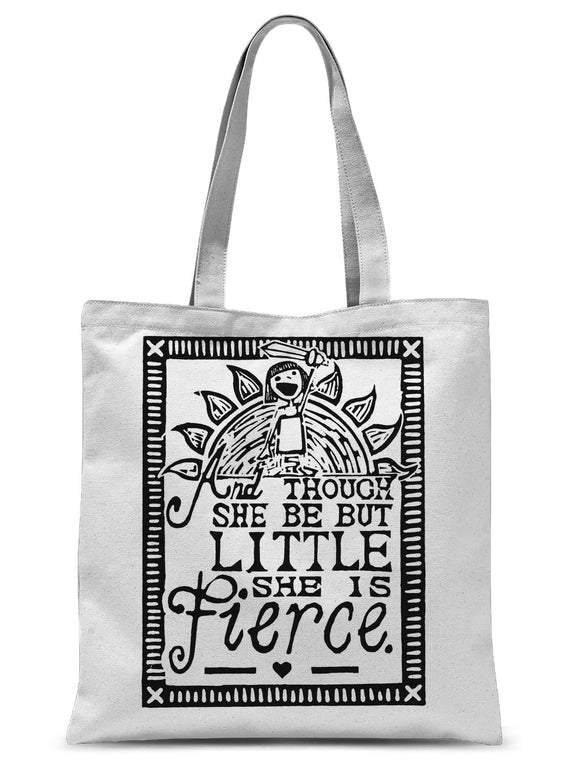 And Though She Be But Little She Is Fierce Sublimation Tote Bag