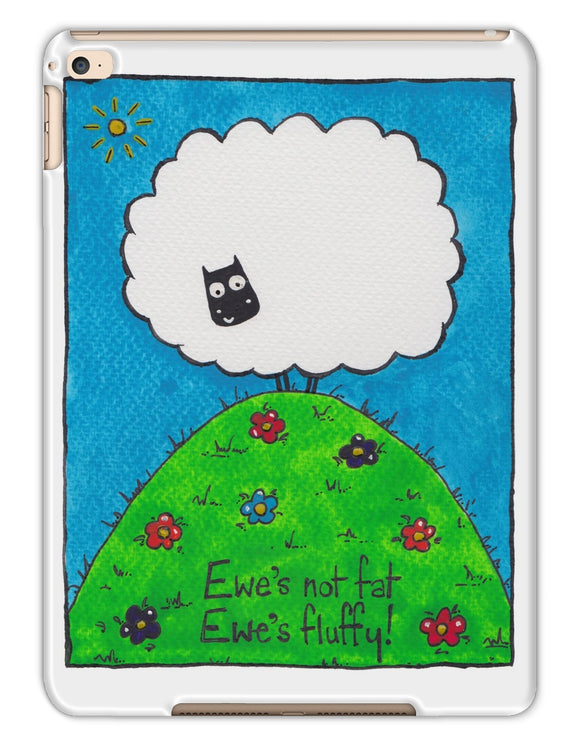 Ewe's Not Fat Ewe's Fluffy Tablet Cases